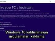 Windows 10 kaldırılmayan uygulamaları kaldırma
